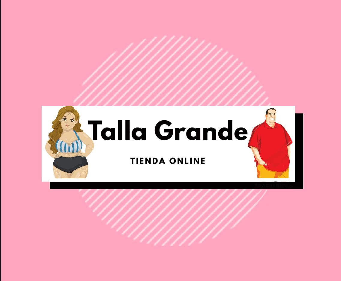 Talla Grande
